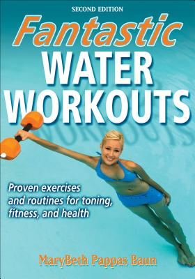 Fantastic Water Workouts - Pappas Baun, Marybeth