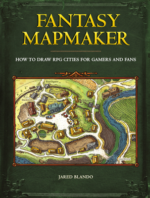 Fantasy Mapmaker: How to Draw RPG Cities for Gamers and Fans - Blando, Jared