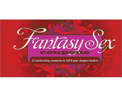 Fantasy Sex Coupons: 22 Exhilarating Scenarios to Fulfill Your Deepest Desires - Sourcebooks Inc (Creator)