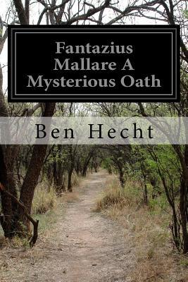 Fantazius Mallare a Mysterious Oath - Hecht, Ben