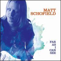 Far as I Can See - Matt Schofield