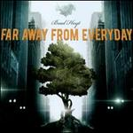 Far Away From Everday