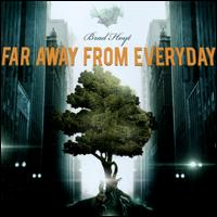 Far Away From Everday - Brad Hoyt