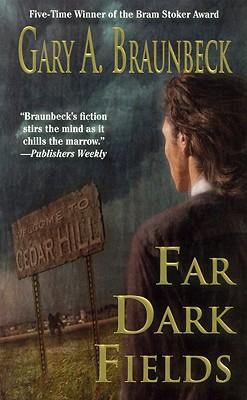 Far Dark Fields - Braunbeck, Gary A