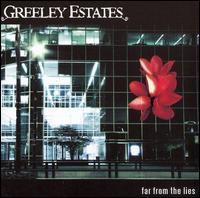 Far from the Lies - Greeley Estates