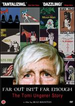 Far Out Isn't Far Enough: The Tomi Ungerer Story - Brad Bernstein