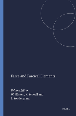 Farce and Farcical Elements - Husken, Wim (Volume editor), and Schoell, Konrad (Volume editor), and Sondergaard, Leif (Volume editor)