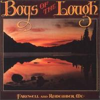 Farewell and Remember Me - The Boys of the Lough