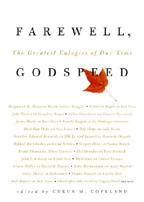 Farewell, Godspeed: The Greatest Eulogies of Our Time - Copeland, Cyrus M (Editor)