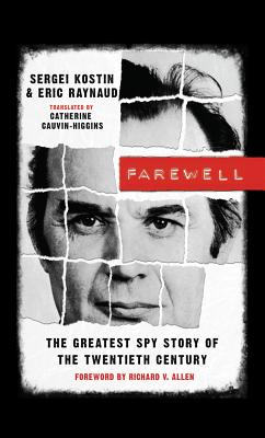 Farewell: The Greatest Spy Story of the Twentieth Century - Kostin, Sergei