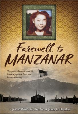 Farewell to Manzanar - Houston, Jeanne Wakatsuki, and Houston, James D
