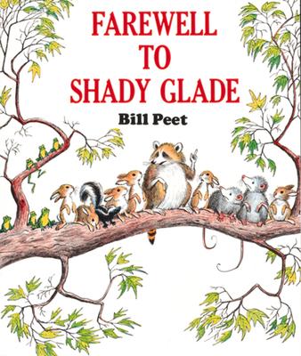 Farewell to Shady Glade - Peet, Bill