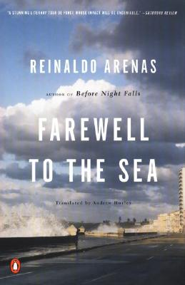 Farewell to the Sea: A Novel of Cuba - Arenas, Reinaldo, and Hurley, Andrew, Professor (Translated by), and Colchie, Thomas (Introduction by)