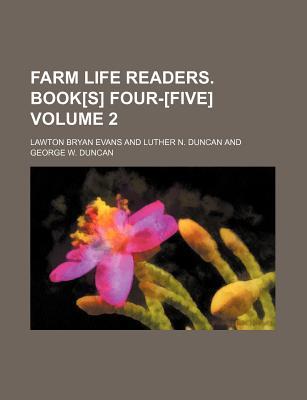 Farm Life Readers. Book[s] Four-[Five] Volume 2 - Evans, Lawton Bryan