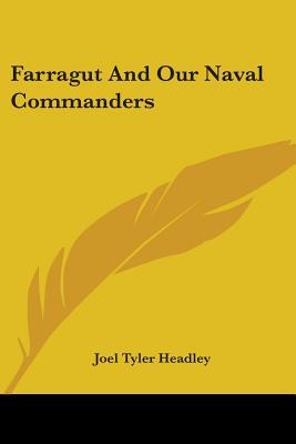 Farragut and our naval commanders - Headley, Joel Tyler