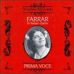 Farrar In Italian Opera