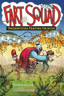Fart Squad #3: Unidentified Farting Objects - Pilger, Seamus