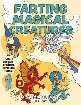 Farting Magical Creatures Coloring Book - Lott, M T