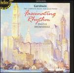 Fascinating Rhythm: The Complete Music for Solo Piano by George Gershwin