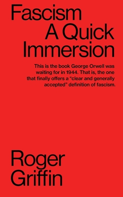 Fascism: A Quick Immersion - Griffin, Roger