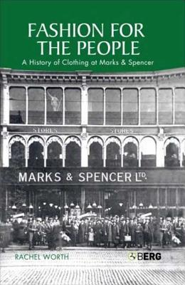 Fashion for the People: A History of Clothing at Marks & Spencer - Worth, Rachel