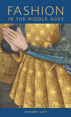 Fashion in the Middle Ages - Scott, .