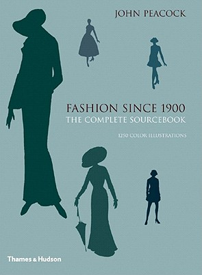 Fashion Since 1900: The Complete Sourcebook - Peacock, John