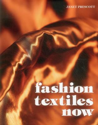 Fashion Textiles Now - Prescott, Janet