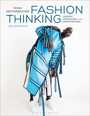 Fashion Thinking: Creative Approaches to the Design Process - Dieffenbacher, Fiona
