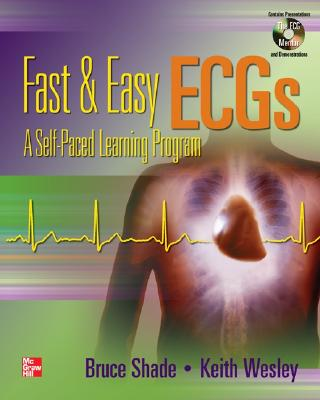 Fast & Easy Ecgs with DVD - Shade, Bruce, and Shade Bruce, and Wesley, Keith, MD