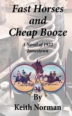 Fast Horses and Cheap Booze - Norman, MR Keith a