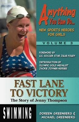 Fast Lane to Victory: The Story of Jenny Thompson - Greenberg, Doreen L