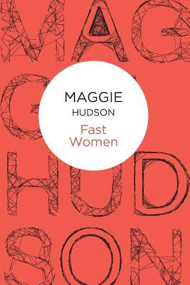Fast Women - Hudson, Maggie