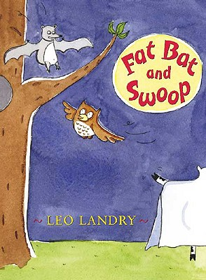 Fat Bat and Swoop - Landry, Leo