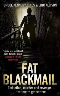 Fat Blackmail - Jones, Bruce Kennedy, and Allison, Eric