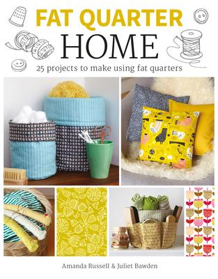 Fat Quarter: Home - Bawden, Juliet, and Russell, Amanda