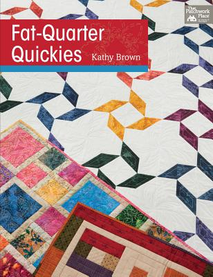 Fat-Quarter Quickies - Brown, Kathy