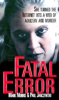Fatal Error - Morris, Mark, and Janczewski, Paul