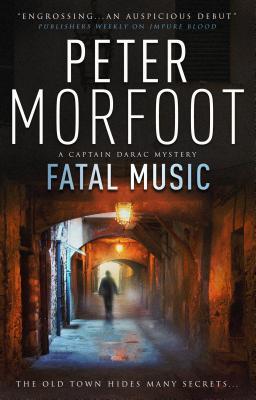 Fatal Music (a Captain Darac Novel 2): A Captain Darac Novel 2 - Morfoot, Peter