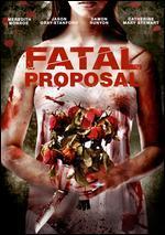 Fatal Proposal