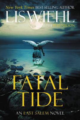 Fatal Tide - Wiehl, Lis, and Nelson, Pete