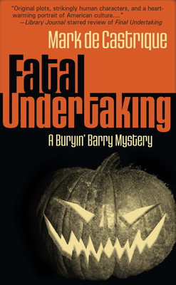 Fatal Undertaking: A Buryin' Barry Mystery - de Castrique, Mark