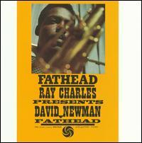 "Fathead: Ray Charles Presents David Newman - David ""Fathead"" Newman"