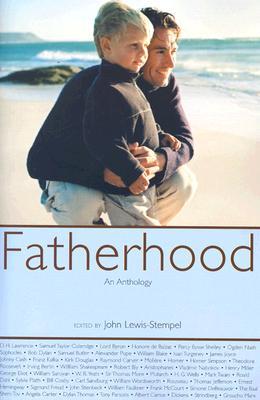 Fatherhood: An Anthology - Lewis-Stempel, John