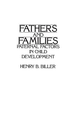 Fathers and Families: Paternal Factors in Child Development - Biller, Henry B