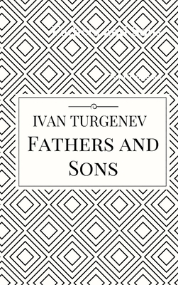 Fathers and Sons - Turgenev, Ivan
