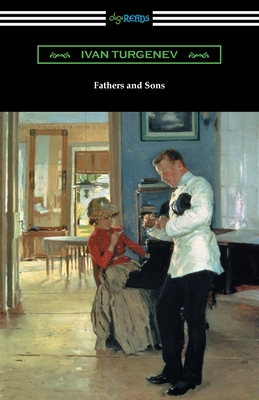 Fathers and Sons - Turgenev, Ivan Sergeevich, and Garnett, Constance (Translated by)