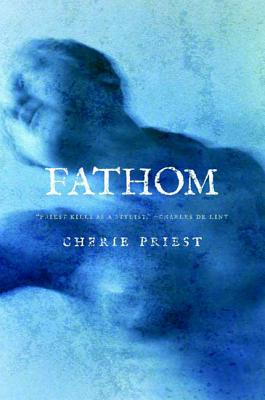 Fathom - Priest, Cherie