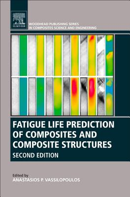 Fatigue Life Prediction of Composites and Composite Structures - Vassilopoulos, Anastasios P. (Editor)