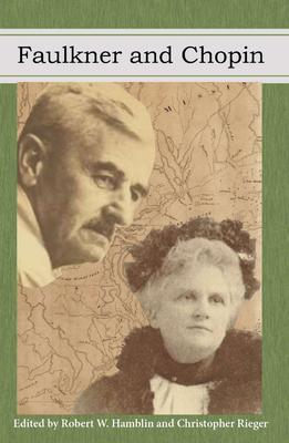 Faulkner and Chopin - Various, and Hamblin, Robert W (Editor), and Reiger, Christopher (Editor)